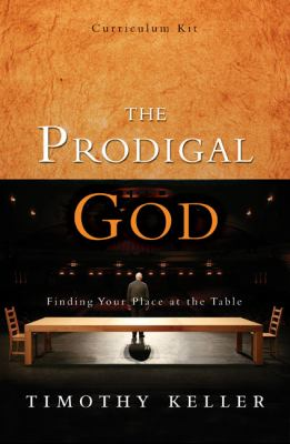 The Prodigal God Curriculum Kit: Finding Your Place at the Table [With Getting Started Guide and DVD and Hardcover Book(s) and Discussion Guide] 9780310320753