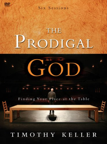 The Prodigal God: Finding Your Place at the Table 9780310325352