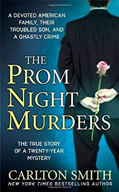 The Prom Night Murders: A Devoted American Family, Their Troubled Son, and a Ghastly Crime 9780312947248