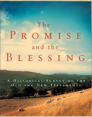 The Promise and the Blessing: A Historical Survey of the Old and New Testaments 9780310240372