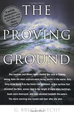 The Proving Ground: The Inside Story of the 1998 Sydney to Hobart Race 9780316499552