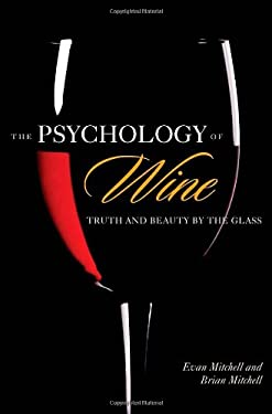 The Psychology of Wine: Truth and Beauty by the Glass 9780313376504