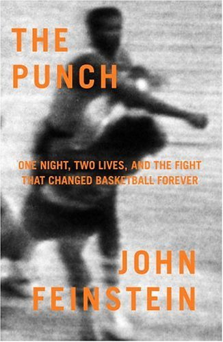 The Punch: One Night, Two Lives, and the Fight That Changed Basketball Forever 9780316279727