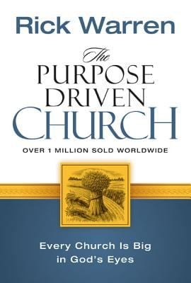 The Purpose Driven Church: Growth Without Compromising Your Message & Mission 9780310201069