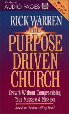 The Purpose Driven Church: Growth Without Compromising Your Message & Mission 9780310205180