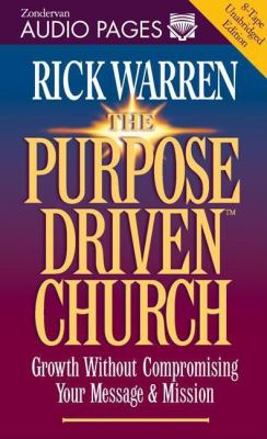 The Purpose Driven Church: Growth Without Compromising Your Message & Mission 9780310229018