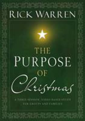 Purpose of Christmas: A Three-Session, Video-Based Study for Groups or Families 9780310318545