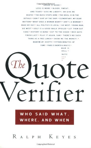 The Quote Verifier: Who Said What, Where, and When 9780312340049
