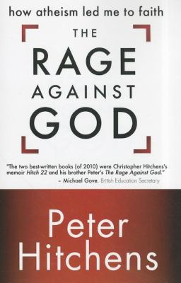 The Rage Against God: How Atheism Led Me to Faith 9780310335092