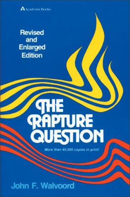 The Rapture Question 9780310341512