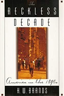 The Reckless Decade: America in the 1890s 9780312135942