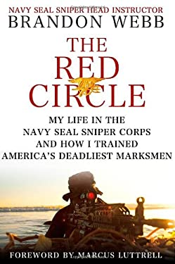 The Red Circle: My Life in the Navy Seal Sniper Corps and How I Trained America's Deadliest Marksmen 9780312604226