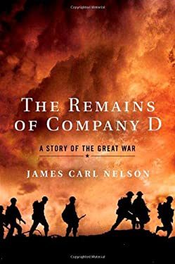 The Remains of Company D: A Story of the Great War 9780312551001