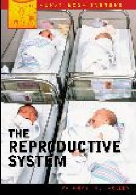 The Reproductive System 9780313324499