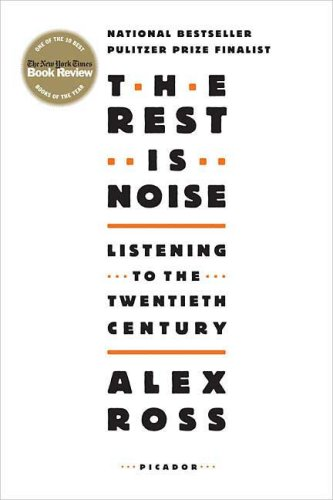 The Rest Is Noise: Listening to the Twentieth Century 9780312427719