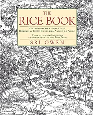 The Rice Book: The Definitive Book on the Magic of Rice, with Hundreds of Exotic Recipes from Around the World 9780312141325
