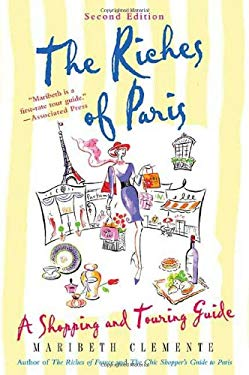 The Riches of Paris: A Shopping and Touring Guide 9780312361631