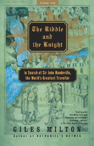 The Riddle and the Knight: In Search of Sir John Mandeville, the World's Greatest Traveler 9780312421298