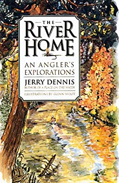 The River Home: An Angler's Explorations 9780312185947