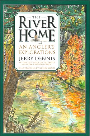 The River Home: An Angler's Explorations 9780312254155
