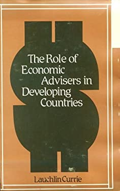 The Role of Economic Advisers in Developing Countries. 9780313230646