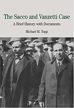 The Sacco and Vanzetti Case: A Brief History with Documents 9780312400880
