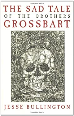 The Sad Tale of the Brothers Grossbart 9780316049344