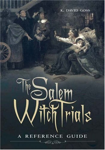 The Salem Witch Trials: A Reference Guide 9780313320958
