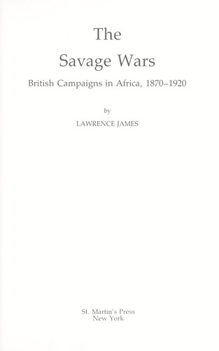The Savage Wars: British Campaigns in Africa, 1870-1920