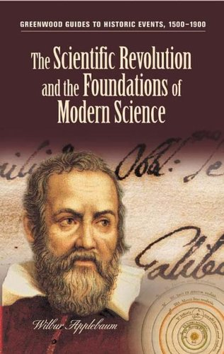 The Scientific Revolution and the Foundations of Modern Science 9780313323140