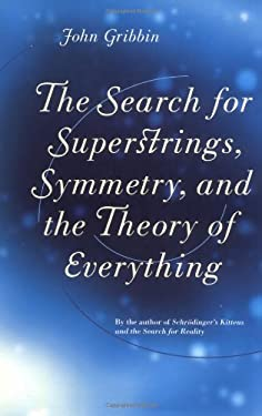 The Search for Superstrings, Symmetry, and the Theory of Everything 9780316329750