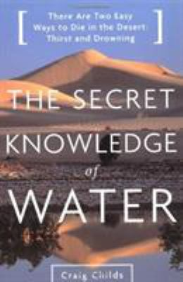 The Secret Knowledge of Water: Discovering the Essence of the American Desert 9780316610698