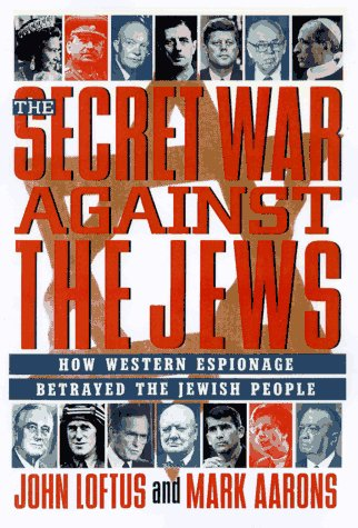 The Secret War Against the Jews: How Western Espionage Betrayed the Jewish People 9780312156480
