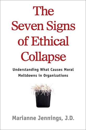 The Seven Signs of Ethical Collapse: How to Spot Moral Meltdowns in Companies... Before It's Too Late 9780312354305