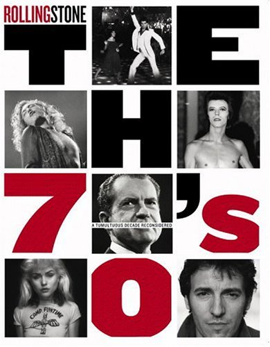 The Seventies: A Tumultuous Decade Reconsidered 9780316815475