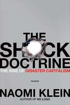 The Shock Doctrine: The Rise of Disaster Capitalism 9780312427993