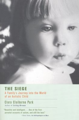 The Siege: A Family's Journey Into the World of an Autistic Child 9780316690690