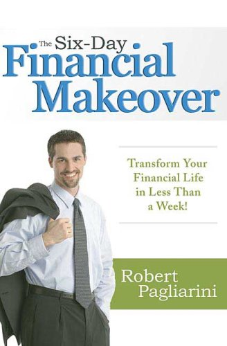 The Six-Day Financial Makeover: Transform Your Financial Life in Less Than a Week! 9780312353629