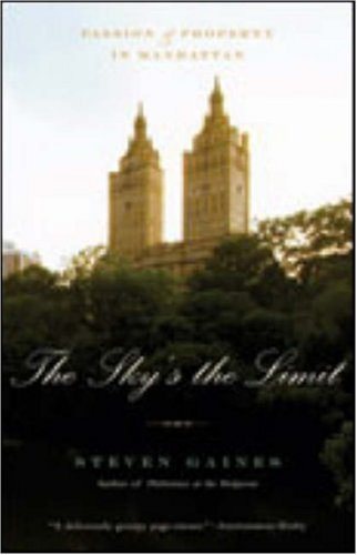 The Sky's the Limit: Passion and Property in Manhattan 9780316154550