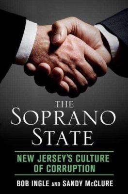 The Soprano State: New Jersey's Culture of Corruption 9780312368944
