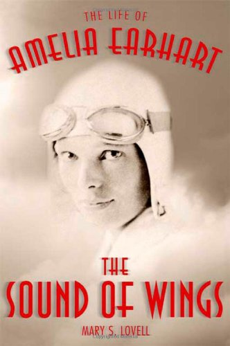 The Sound of Wings: The Life of Amelia Earhart 9780312587338