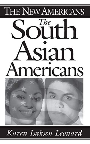The South Asian Americans 9780313297885