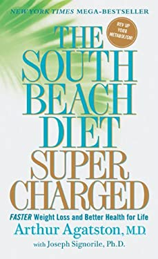 The South Beach Diet Supercharged: Faster Weight Loss and Better Health for Life 9780312372064