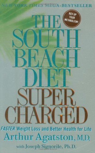 The South Beach Diet Supercharged: Faster Weight Loss and Better Health for Life  by Arthur Agatston, Joseph Signorile