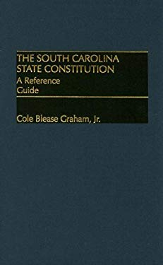 The South Carolina State Constitution: A Reference Guide 9780313292996