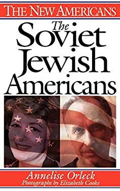 The Soviet Jewish Americans 9780313300745