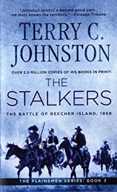 The Stalkers: The Battle of Beecher Island, 1868 9780312929633