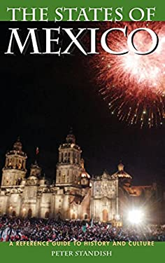 The States of Mexico: A Reference Guide to History and Culture 9780313342233