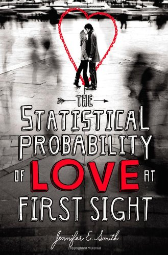 The Statistical Probability of Love at First Sight 9780316122382
