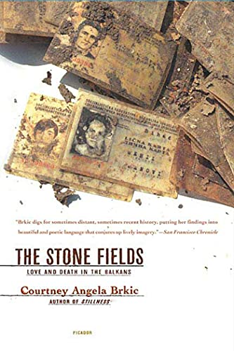 The Stone Fields: Love and Death in the Balkans 9780312424398